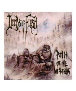 CD / DVD / DEEDS OF FLESH  PATH OF THE WEAKENING:(輸入盤)