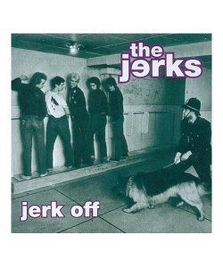 THE JERKS<br>【 JERK OFF (輸入盤) 】