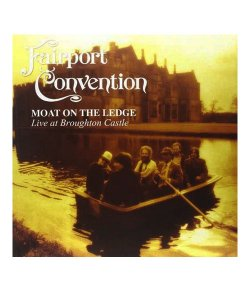 FAIRPORT CONVENTION<br>【 MOAT ON THE LEDGE LIVE AT BROUGHTON CASTLE  (輸入盤CD)  】