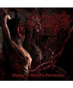 CD / DVD / SLAMOPHILIAC / スラモフィリアック:DISPLAY OF HORRIFIC PERVERSION (輸入盤CD)