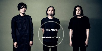 INTERVIEW / THE ANDS MEMBER'S TALK
