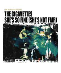 THE CIGAVETTES<br>【 SHE'S SO FINE(SHE'S NOT FAIR) 】