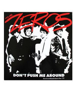 THE ZEROS<br>【 DON'T PUSH ME AROUND (輸入盤)  】