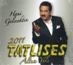 TATLISES2011 Hani Gelecektin