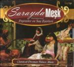SARAYDA MESK Pesrevler ve Saz Eserleri