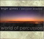WORLD OF PERCUSSION / Percussion Ensemble