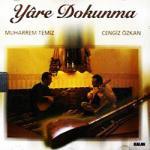 Yare Dokunma By  Muharrem Temiz&Cengiz Özkan