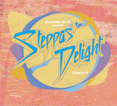 STEPPAS DELIGHT #6 Selected by COJIE from Scorcher Hi Fi [Mix-CD]