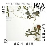 <font size=5>IMA#34/アイマ#34</font><br>DJ Mitsu the Beats<br>Label  Showtikubai Records<br><img class='new_mark_img2' src='https://img.shop-pro.jp/img/new/icons1.gif' style='border:none;display:inline;margin:0px;padding:0px;width:auto;' />