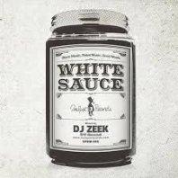 <font size=5>White Sauce</font><br>DJ ZEEK<br>Soulpot Record<br>