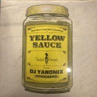 <font size=5>Yellow Sauce</font><br>DJ YANOMIX(OBRIGARRD)<br>Soulpot Record<br>