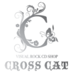 ヴィジュアル系CD専門店 CROSS CAT